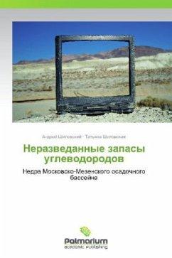 9783847394822 - Shilovskiy, Andrey Shilovskaya, Tat'yana: Nerazvedannye zapasy uglevodorodov - Book
