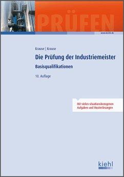 Prüfungsbücher für Betriebswirte und Meister. Die Prüfung der Industriemeister - Krause, Günter; Krause, Bärbel