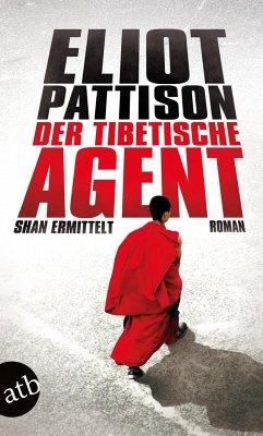 Der tibetische Agent / Shan ermittelt Bd.7 - Pattison, Eliot