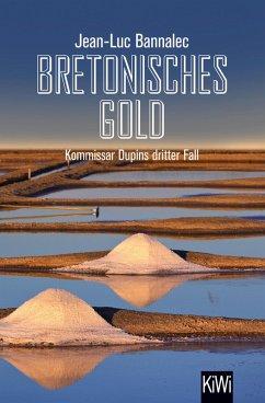 Bretonisches Gold / Kommissar Dupin Bd.3 (eBook, ePUB) - Bannalec, Jean-Luc