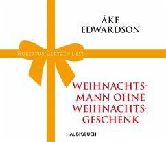 Weihnachtsmann ohne Weihnachtsgeschenk, 1 Audio-CD - Edwardson, Åke