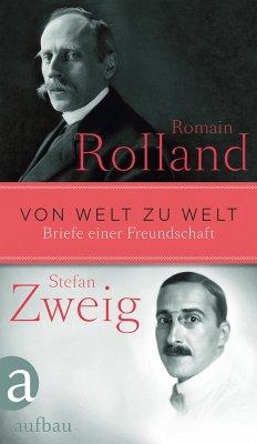 Von Welt zu Welt - Rolland, Romain; Zweig, Stefan