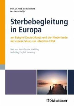 Sterbebegleitung in Europa - Pott, Gerhard; Meijer, Durk