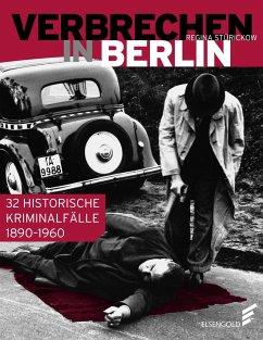 Verbrechen in Berlin - Stürickow, Regina
