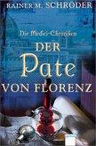 Der Pate von Florenz / Die Medici-Chroniken Bd.2