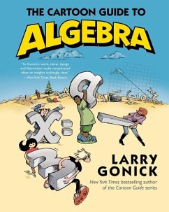 The Cartoon Guide to Algebra - Gonick, Larry