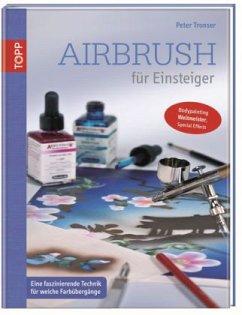 Airbrush für Einsteiger - Tronser, Peter