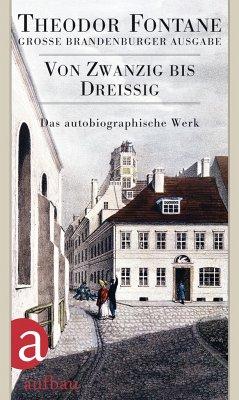 Das autobiographische Werk 01. Von Zwanzig bis Dreißig - Fontane, Theodor