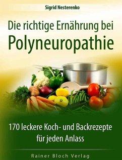 Die richtige Ernährung bei Polyneuropathie - Nesterenko, Sigrid