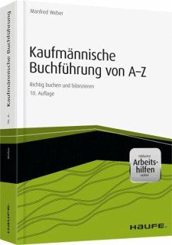 Kaufmännische Buchführung von A-Z - inkl. Arbeitshilfen online - Weber, Manfred