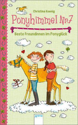 Buch-Reihe Ponyhimmel Nr.7 von Christina Koenig