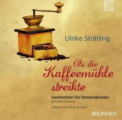 Als die Kaffeemühle streikte, Audio-CD - Strätling, Ulrike