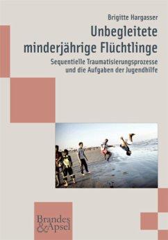 Unbegleitete minderjährige Flüchtlinge - Hargasser, Brigitte