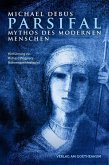 Parsifal - Mythos des modernen Menschen