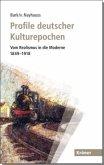 Profile deutscher Kulturepochen: Vom Realismus in die Moderne 1849-1918