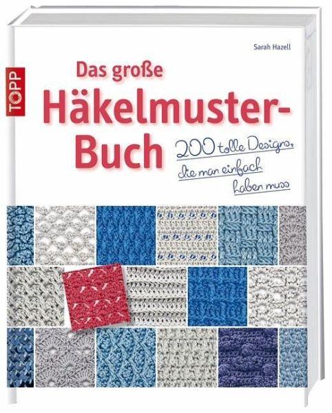 Das große Häkelmuster-Buch von Sarah Hazell portofrei bei bücher.de ...