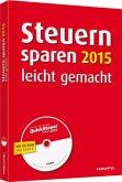 Steuern sparen 2015 leicht gemacht, m. CD-ROM