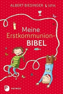 Meine Erstkommunionbibel - Biesinger, Albert; Biesinger, Sarah