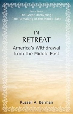 In Retreat: America's Withdrawal from the Middle East - Berman, Russell