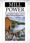 Mill Power: The Origin and Impact of Lowell National Historical Park
