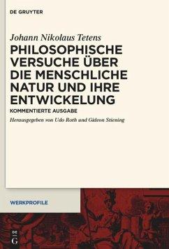 Philosophische Versuche über die menschliche Natur und ihre Entwickelung - Tetens, Johann N.