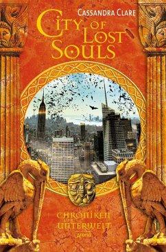City of Lost Souls / Chroniken der Unterwelt Bd.5 - Clare, Cassandra