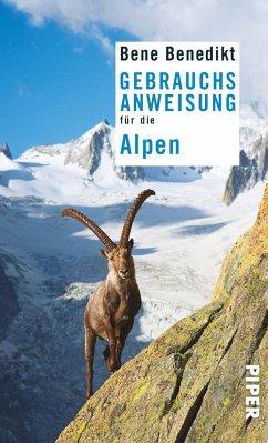 Gebrauchsanweisung für die Alpen - Benedikt, Bene