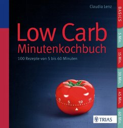 Low Carb - Minutenkochbuch - Lenz, Claudia
