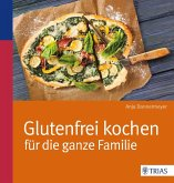 Glutenfrei kochen für die ganze Familie