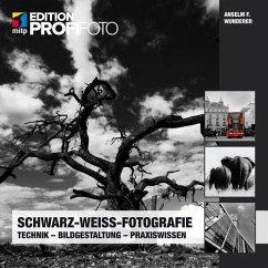 Schwarz-Weiß-Fotografie (eBook, ePUB) - Wunderer, Anselm F.