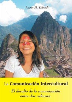La Comunicación Intercultural (eBook, ePUB) - Schmidt, Jürgen H.