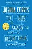 To Rise Again at a Decent Hour (eBook, ePUB)