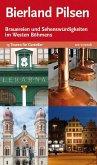 Bierland Pilsen. 13 Touren zu den Brauereien und Sehenswürdigkeiten im Westen Böhmens