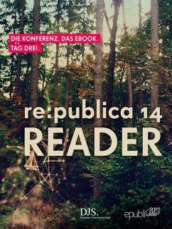 re:publica Reader 2014 – Tag 3 (eBook, ePUB) - GmbH, re:publica
