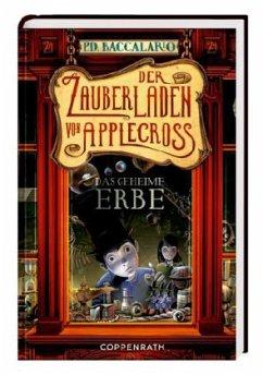 Das geheime Erbe / Der Zauberladen von Applecross Bd.1 - Baccalario, Pierdomenico