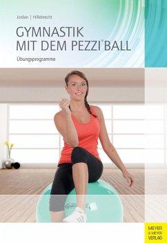 Gymnastik mit dem Pezzi®ball (eBook, PDF) - Jordan, Alexander; Hillebrecht, Martin