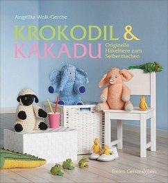 Krokodil und Kakadu - Wolk-Gerche, Angelika