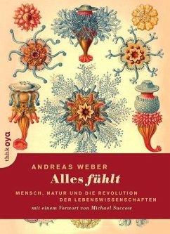 Alles fühlt - Weber, Andreas