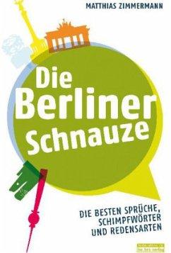 Die Berliner Schnauze - Zimmermann, Matthias