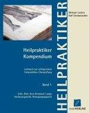 Zelle, Blut, Herz-Kreislauf, Lunge, Verdauungstrakt, Bewegungsapparat / Heilpraktiker Kompendium Bd.1