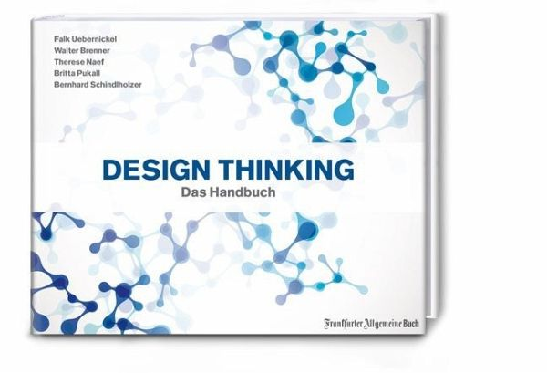 Design thinking von walter brenner falk uebernickel for Design thinking tisch