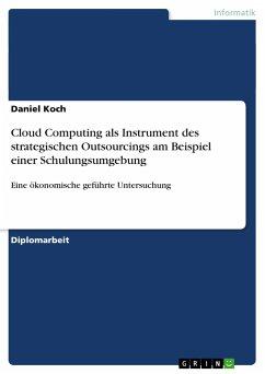 Cloud Computing als Instrument des strategischen Outsourcings am Beispiel einer Schulungsumgebung