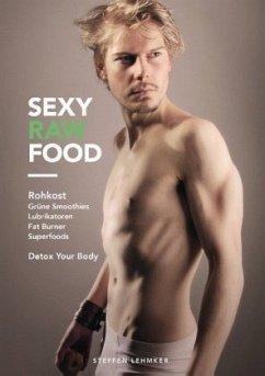 Sexy Raw Food - Lehmker, Steffen