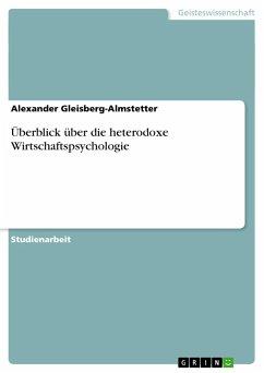 Überblick über die heterodoxe Wirtschaftspsychologie