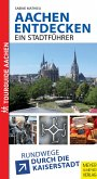 Aachen entdecken - Ein Stadtführer (eBook, PDF)