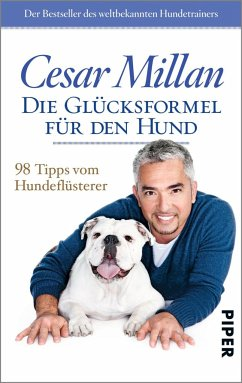 Die Glücksformel für den Hund - Millan, Cesar