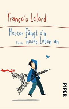 Hector fängt ein neues Leben an / Hector Bd.6 - Lelord, François