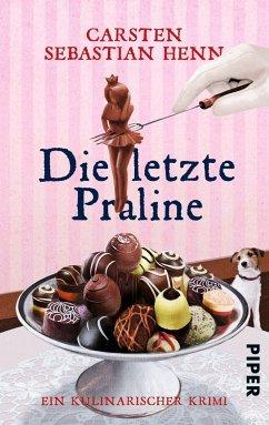 Die letzte Praline / Professor Bietigheim Bd.3 - Henn, Carsten Sebastian