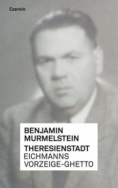 Theresienstadt - Murmelstein, Benjamin