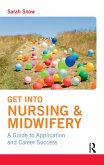 Get into Nursing & Midwifery (eBook, ePUB)